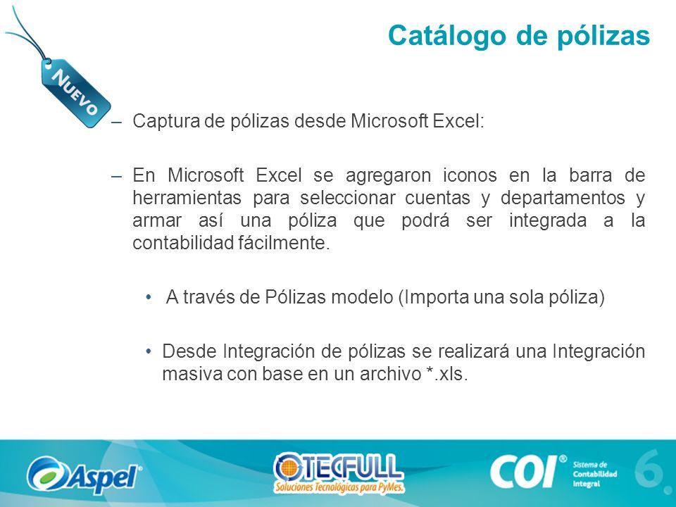 –Captura de pólizas desde Microsoft Excel: –En Microsoft Excel se agregaron iconos en la barra de herramientas para seleccionar cuentas y departamentos y armar así una póliza que podrá ser integrada a la contabilidad fácilmente.