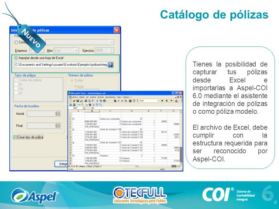 Tienes la posibilidad de capturar tus pólizas desde Excel e importarlas a Aspel-COI 6.0 mediante el asistente de integración de pólizas o como póliza modelo.