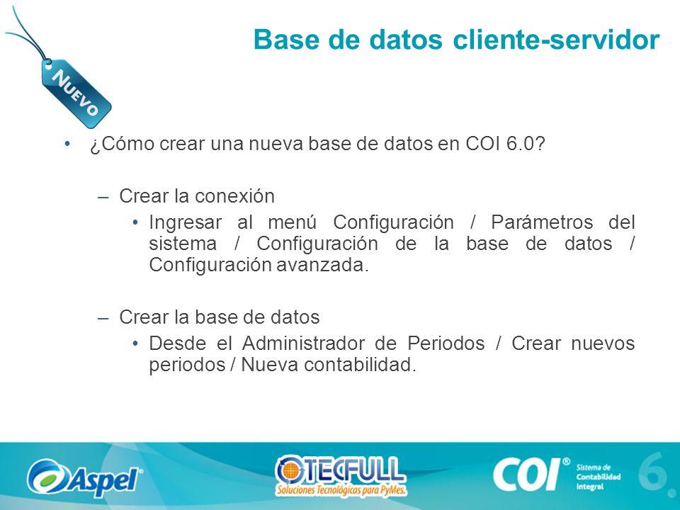 Base de datos cliente-servidor ¿Cómo crear una nueva base de datos en COI 6.0? –Crear la conexión Ingresar al menú Configuración / Parámetros del sist