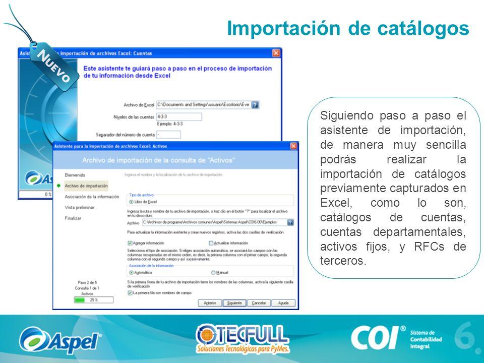 Siguiendo paso a paso el asistente de importación, de manera muy sencilla podrás realizar la importación de catálogos previamente capturados en Excel, como lo son, catálogos de cuentas, cuentas departamentales, activos fijos, y RFCs de terceros.