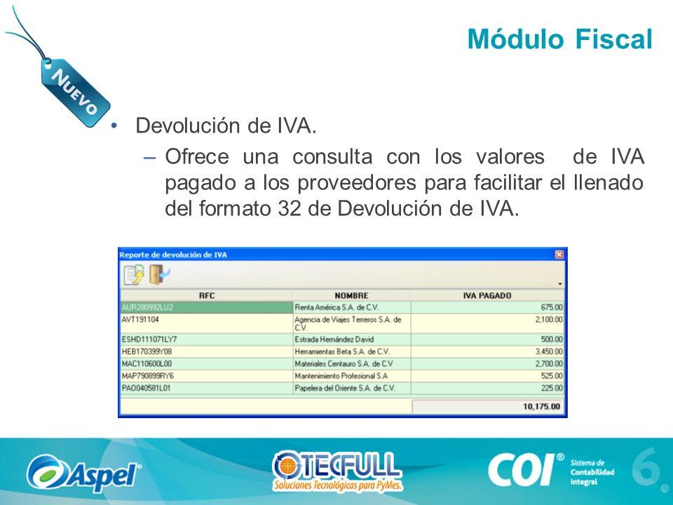Devolución de IVA. –Ofrece una consulta con los valores de IVA pagado a los proveedores para facilitar el llenado del formato 32 de Devolución de IVA.