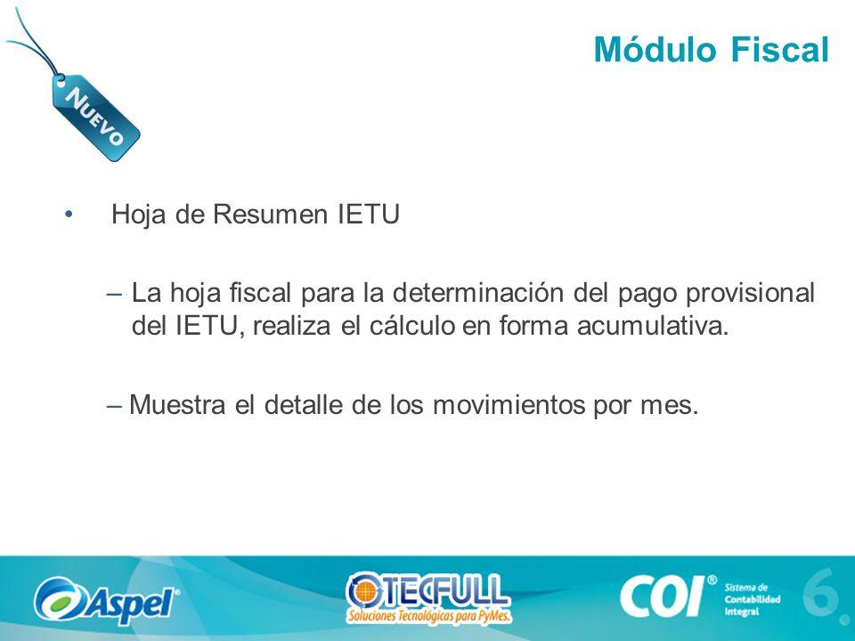 Hoja de Resumen IETU –La hoja fiscal para la determinación del pago provisional del IETU, realiza el cálculo en forma acumulativa. – Muestra el detall