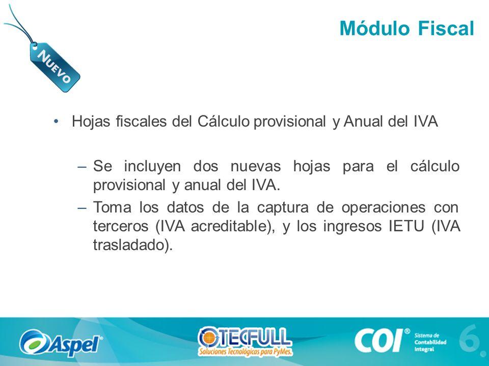 Hojas fiscales del Cálculo provisional y Anual del IVA –Se incluyen dos nuevas hojas para el cálculo provisional y anual del IVA.