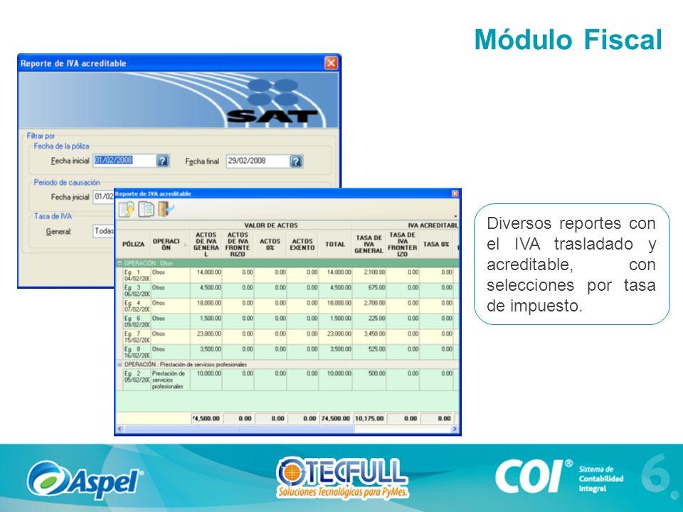 Diversos reportes con el IVA trasladado y acreditable, con selecciones por tasa de impuesto. Módulo Fiscal