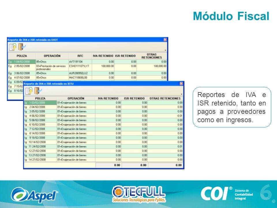 Reportes de IVA e ISR retenido, tanto en pagos a proveedores como en ingresos. Módulo Fiscal