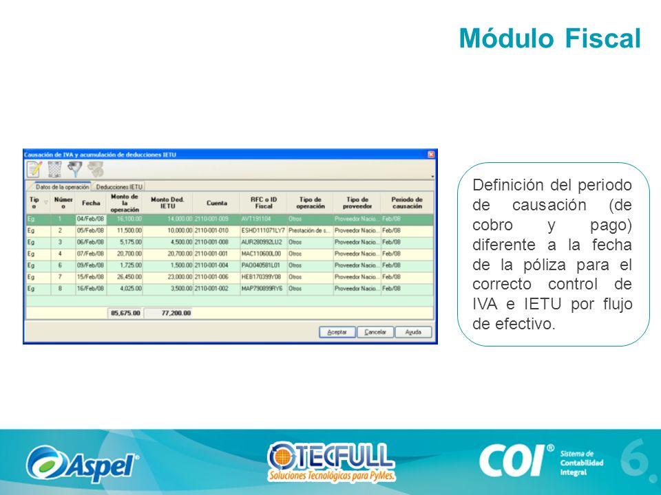 Definición del periodo de causación (de cobro y pago) diferente a la fecha de la póliza para el correcto control de IVA e IETU por flujo de efectivo.