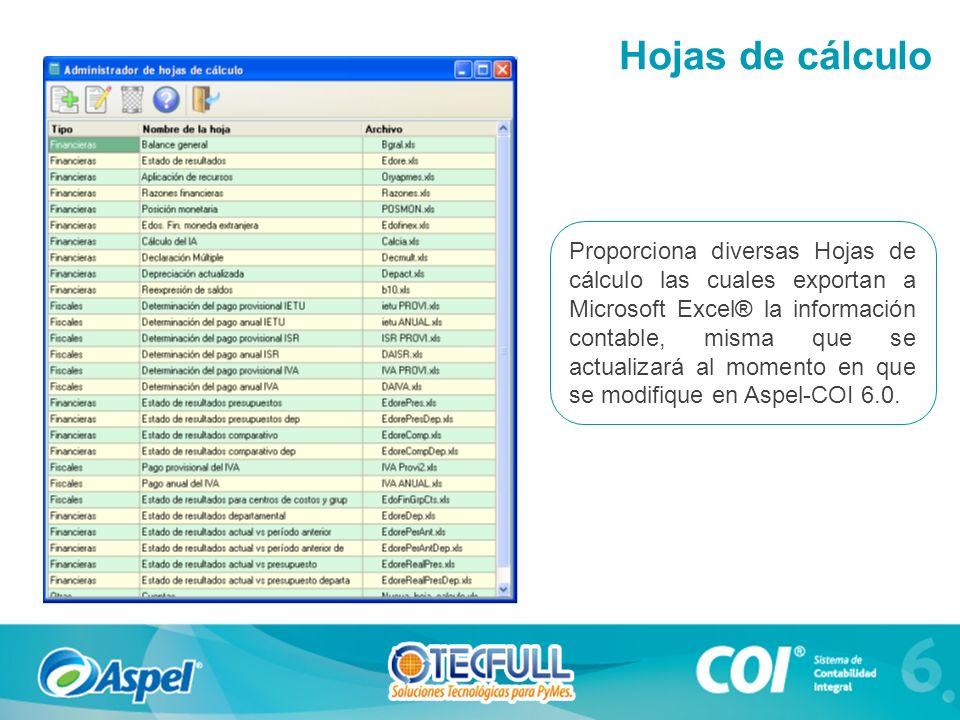 Proporciona diversas Hojas de cálculo las cuales exportan a Microsoft Excel® la información contable, misma que se actualizará al momento en que se modifique en Aspel-COI 6.0.