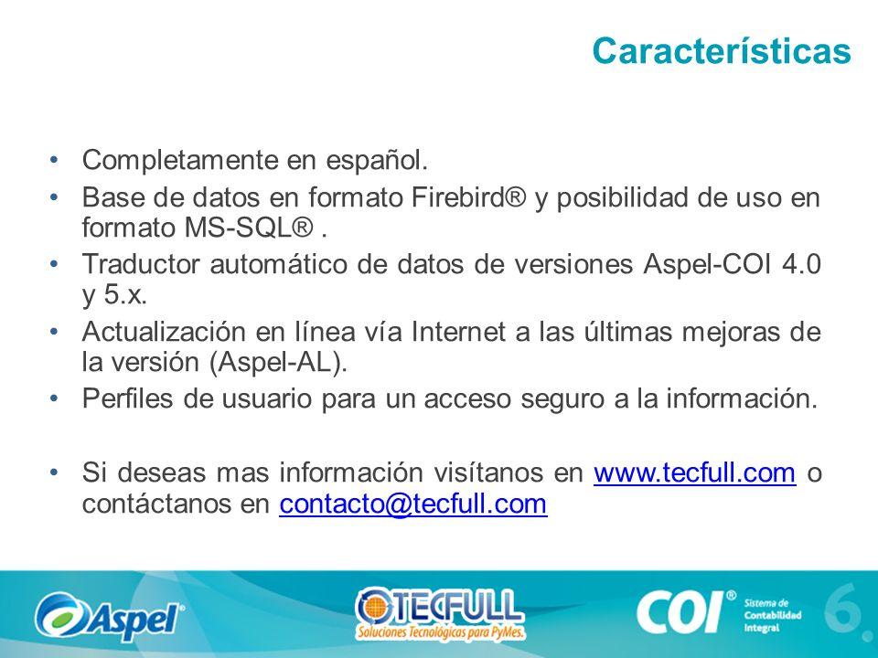 Completamente en español. Base de datos en formato Firebird® y posibilidad de uso en formato MS-SQL®. Traductor automático de datos de versiones Aspel