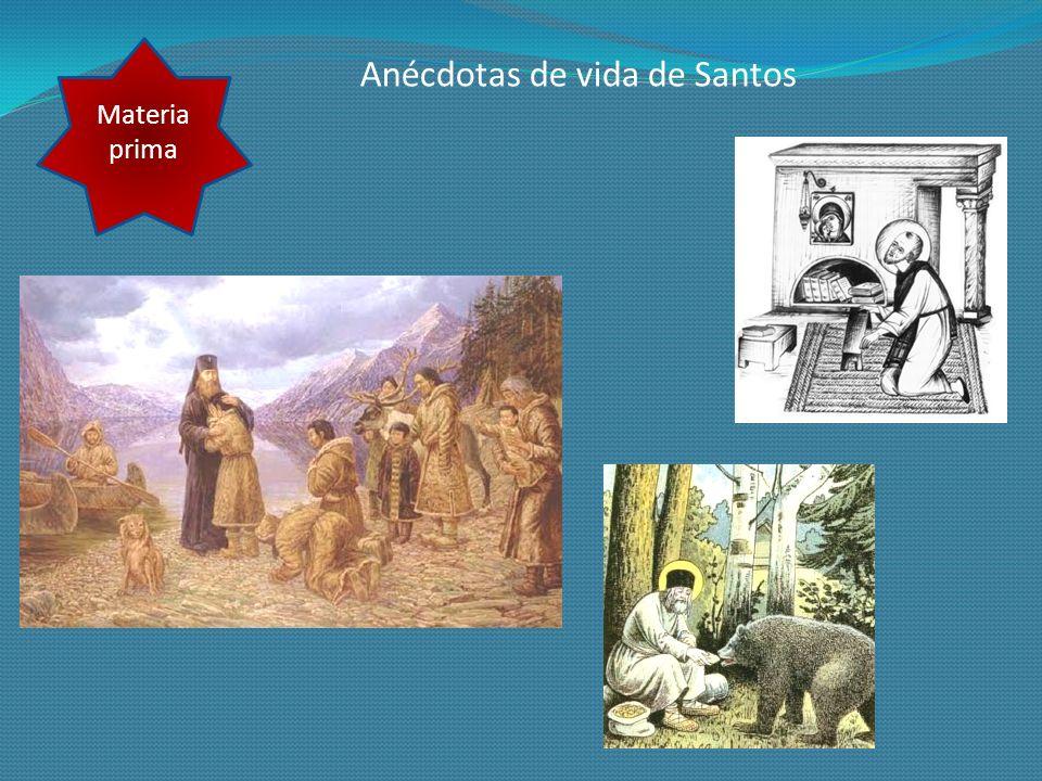 Anécdotas de vida de Santos Materia prima