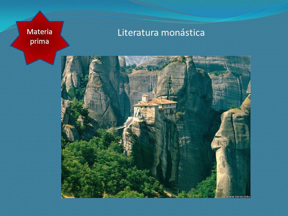 Literatura monástica Materia prima