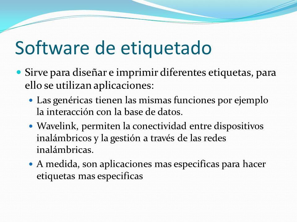 Software de etiquetado Sirve para diseñar e imprimir diferentes etiquetas, para ello se utilizan aplicaciones: Las genéricas tienen las mismas funcion