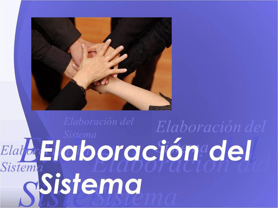 Elaboración del Sistema Elaboración del Sistema Elaboración del Sistema Elaboración del Sistema