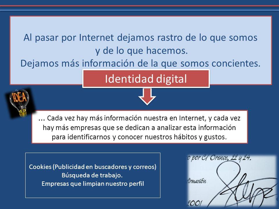 ... Cada vez hay más información nuestra en Internet, y cada vez hay más empresas que se dedican a analizar esta información para identificarnos y con