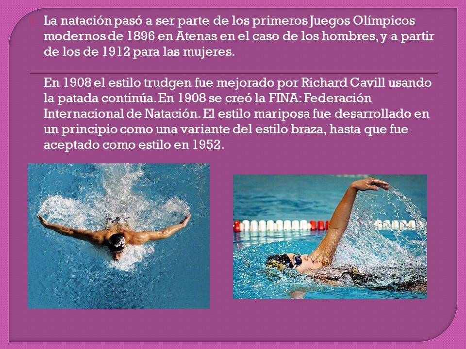 La natación pasó a ser parte de los primeros Juegos Olímpicos modernos de 1896 en Atenas en el caso de los hombres, y a partir de los de 1912 para las