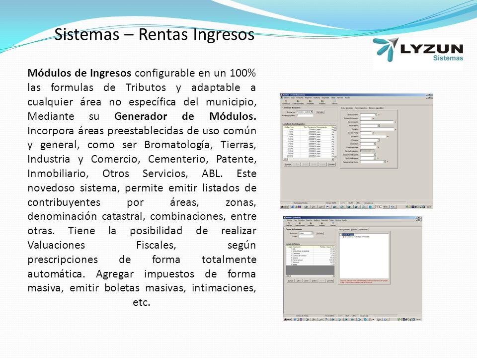 Sistemas – Rentas Ingresos Módulos de Ingresos configurable en un 100% las formulas de Tributos y adaptable a cualquier área no específica del municipio, Mediante su Generador de Módulos.