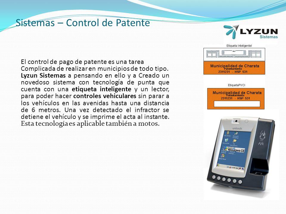 Sistemas – Control de Patente El control de pago de patente es una tarea Complicada de realizar en municipios de todo tipo.