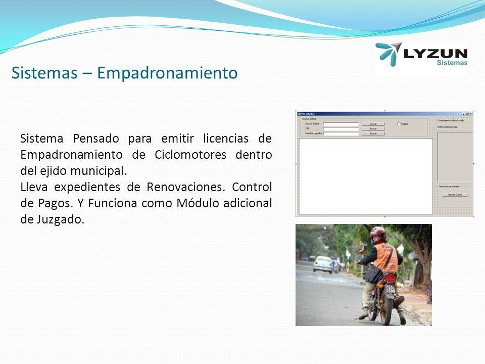 Sistemas – Empadronamiento Sistema Pensado para emitir licencias de Empadronamiento de Ciclomotores dentro del ejido municipal.