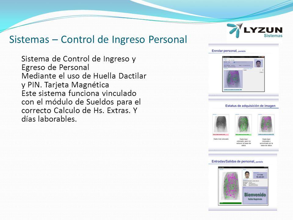 Sistemas – Control de Ingreso Personal Sistema de Control de Ingreso y Egreso de Personal Mediante el uso de Huella Dactilar y PIN.