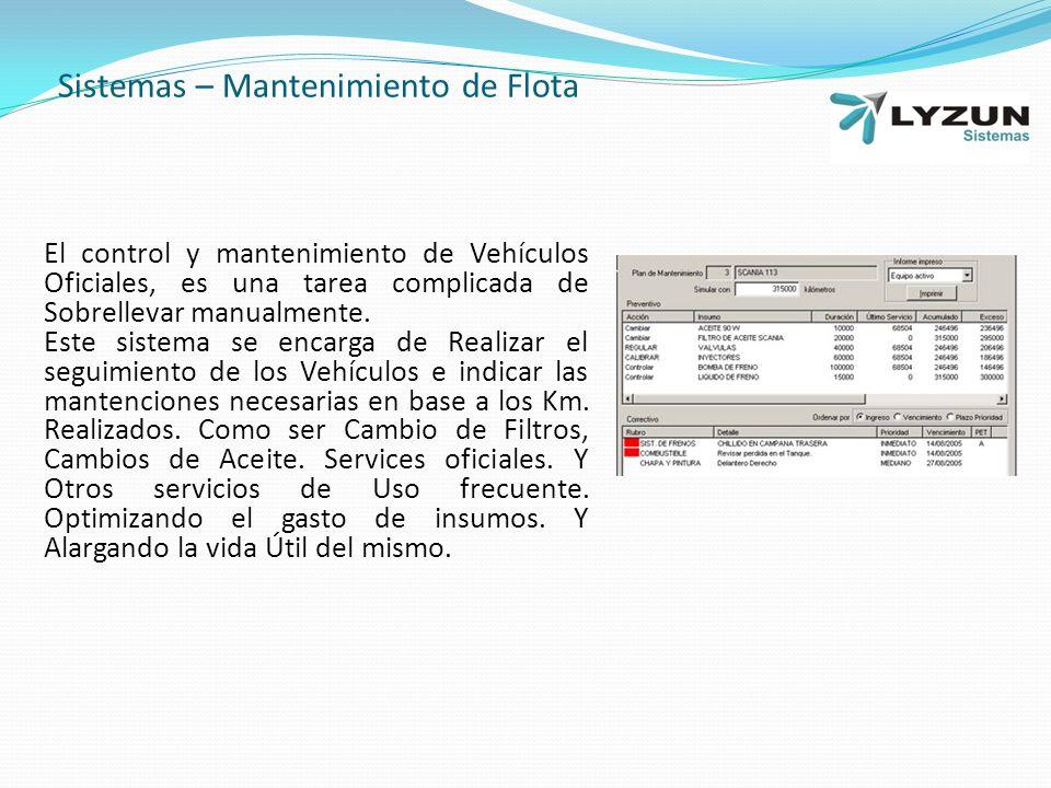 Sistemas – Mantenimiento de Flota El control y mantenimiento de Vehículos Oficiales, es una tarea complicada de Sobrellevar manualmente.