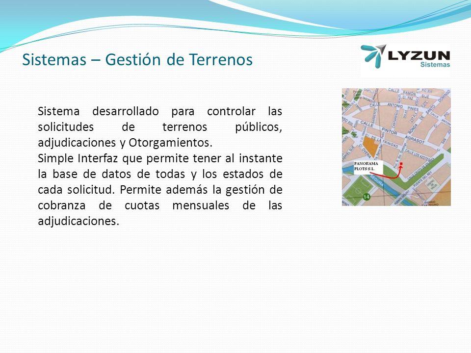 Sistemas – Gestión de Terrenos Sistema desarrollado para controlar las solicitudes de terrenos públicos, adjudicaciones y Otorgamientos.