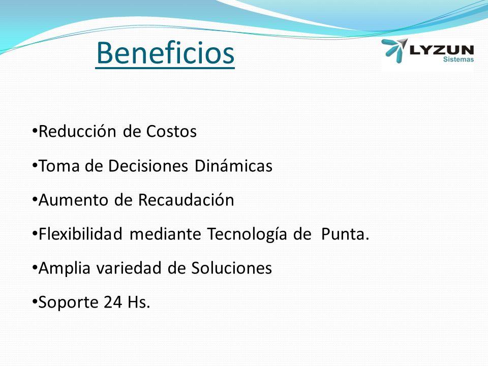 Beneficios Reducción de Costos Toma de Decisiones Dinámicas Aumento de Recaudación Flexibilidad mediante Tecnología de Punta.