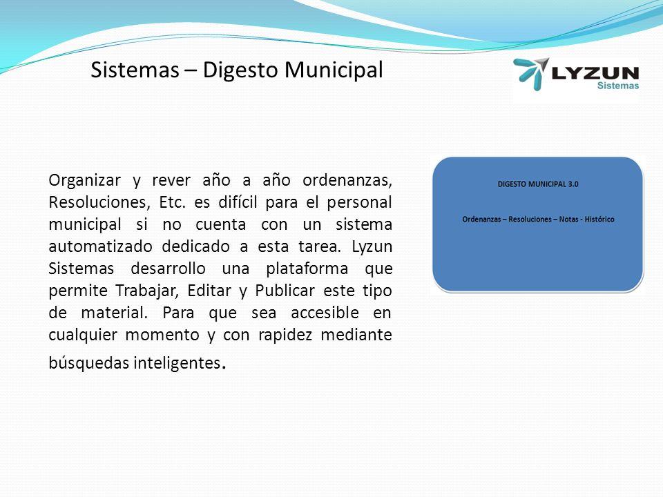 Sistemas – Digesto Municipal Organizar y rever año a año ordenanzas, Resoluciones, Etc.