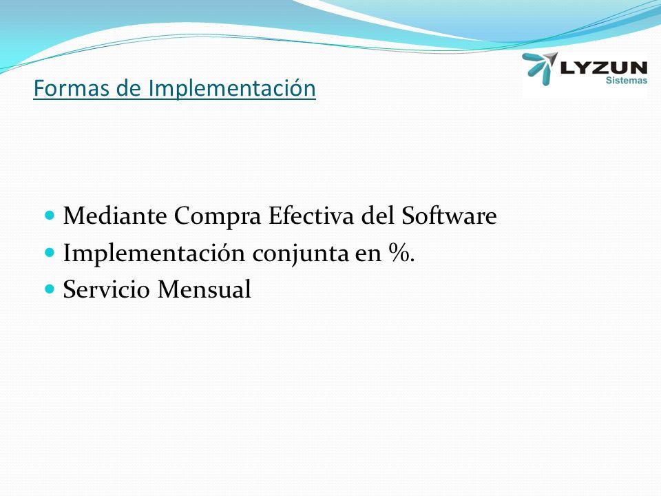 Formas de Implementación Mediante Compra Efectiva del Software Implementación conjunta en %.