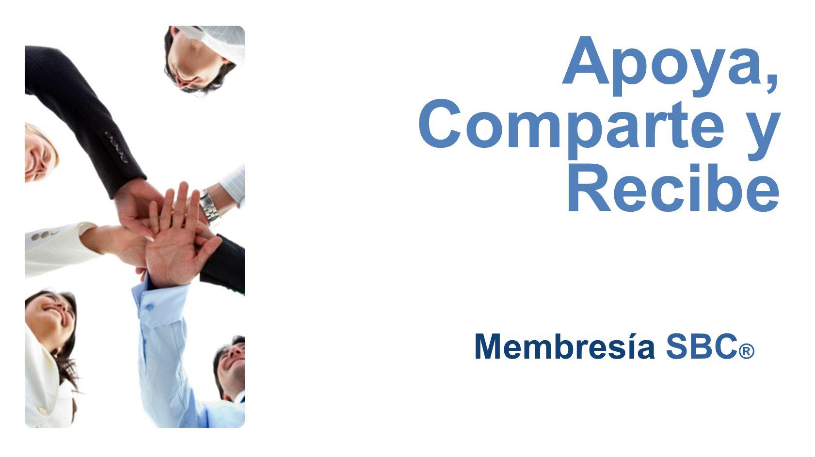 Apoya, Comparte y Recibe Membresía SBC ®