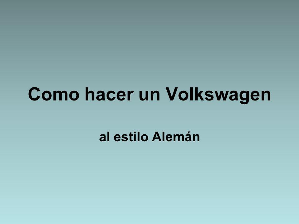 Como hacer un Volkswagen al estilo Alemán