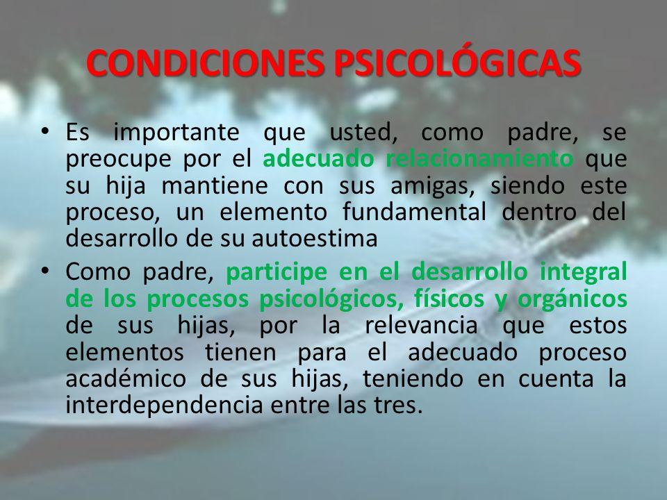 Entre las condiciones psicológicas se encuentran la calidad en el relacionamiento familiar, personal y entre pares.