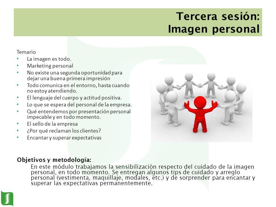 Tercera sesión: Imagen personal Temario La imagen es todo. Marketing personal No existe una segunda oportunidad para dejar una buena primera impresión