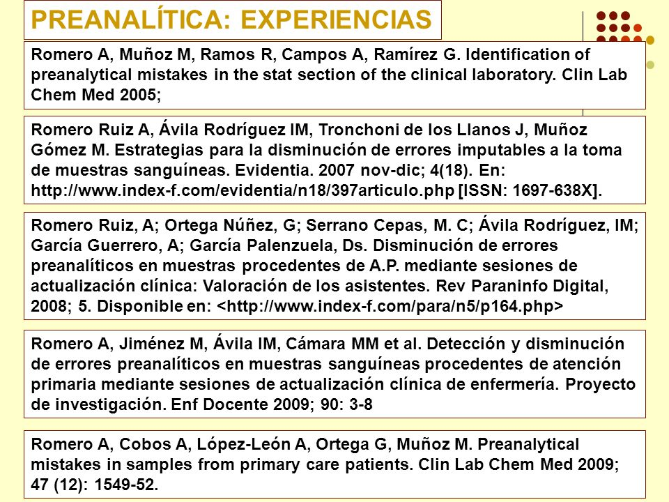 PREANALÍTICA: EXPERIENCIAS Romero Ruiz A, Ávila Rodríguez IM, Tronchoni de los Llanos J, Muñoz Gómez M.