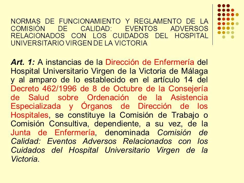 NORMAS DE FUNCIONAMIENTO Y REGLAMENTO DE LA COMISIÓN DE CALIDAD: EVENTOS ADVERSOS RELACIONADOS CON LOS CUIDADOS DEL HOSPITAL UNIVERSITARIO VIRGEN DE LA VICTORIA Art.