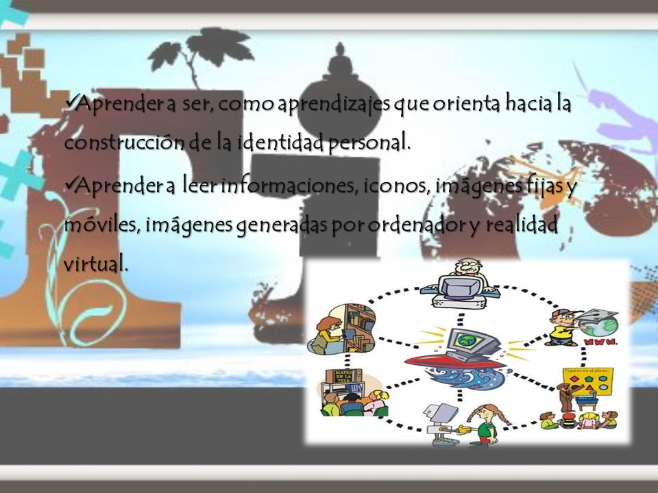 Aprender a leer informaciones, iconos, imágenes fijas y móviles, imágenes generadas por ordenador y realidad virtual.