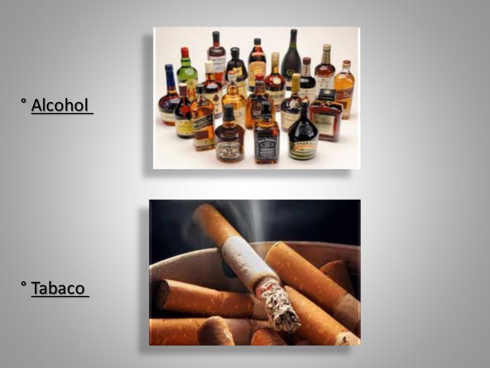 ° Alcohol ° Alcohol ° Tabaco ° Tabaco