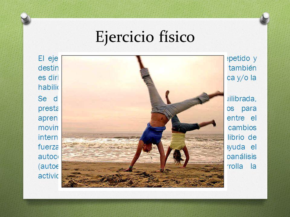 Ejercicio físico El ejercicio físico es cualquier movimiento corporal repetido y destinado a conservar la salud o recobrarla. A menudo también es diri