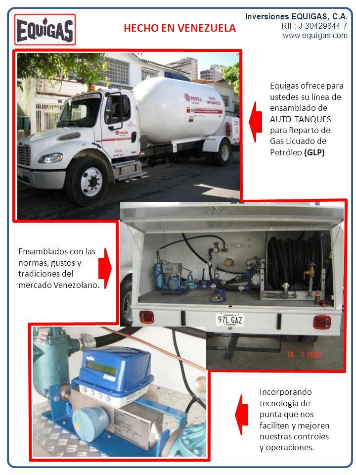 Inversiones EQUIGAS, C.A. RIF: J-30429844-7 www.equigas.com HECHO EN VENEZUELA Equigas ofrece para ustedes su línea de ensamblado de AUTO-TANQUES para
