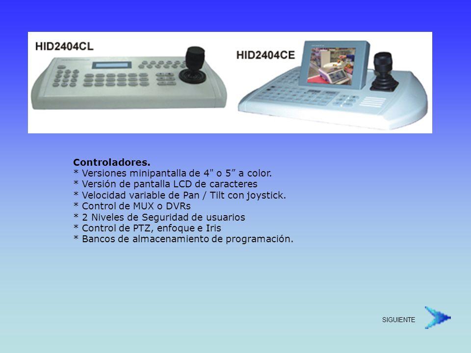 -HID2404CLHID2404CE PantallaAlfanumérica LCD Control de Pant / TiltCon palanca (joystick) Zoom / Enfoque / IrisCon botones de controlCon palanca (joystick) Control de MUXDúplex / Triplex (SYSCOM) Control de DVRIDR / ADR / PCR / SDR / XDR Control de DomosHasta 32 DomosHasta 64 Domos (254 sin alarma) Teclados esclavo1 Esclavo3 Esclavos PRECIO$623.00 Dls.$1,275.00 Dls.