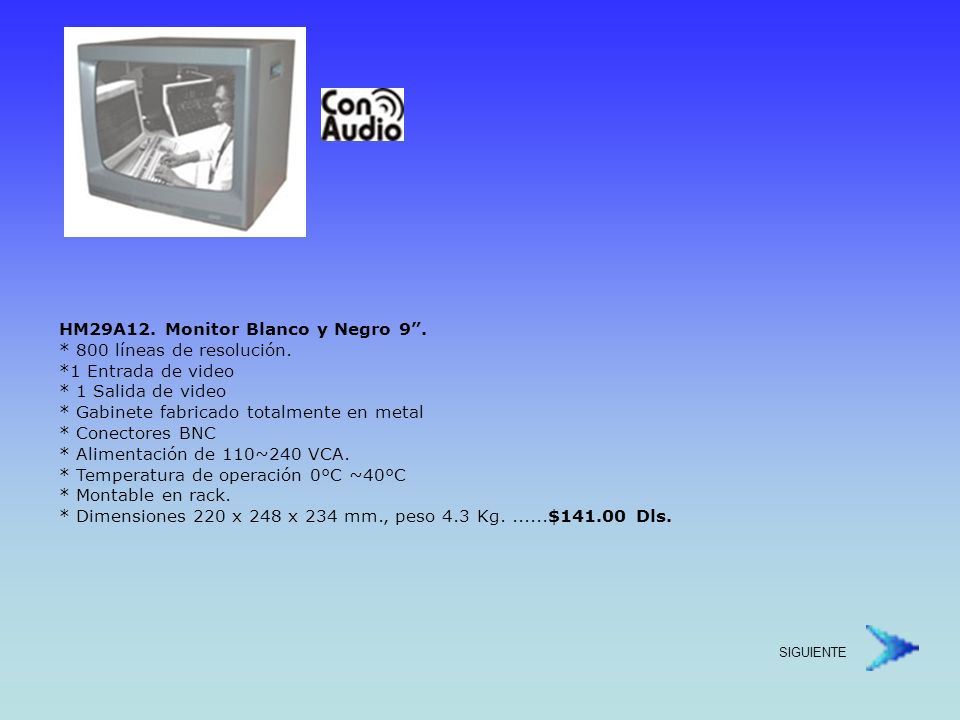 HM-22A12.Monitor Blanco y Negro de 12. * 800 líneas de resolución.