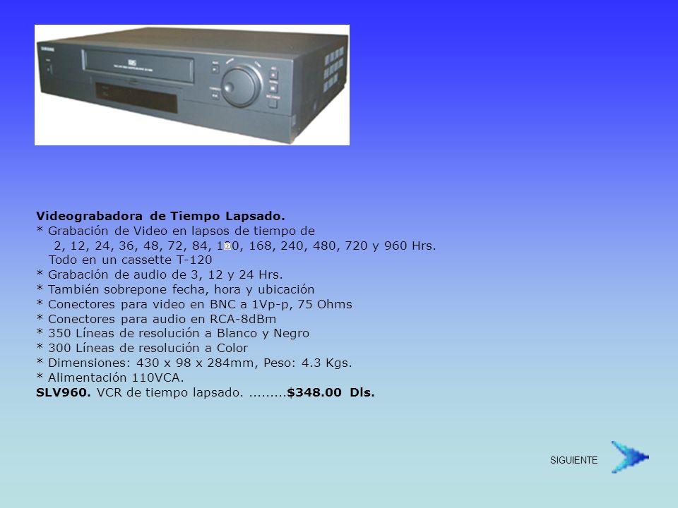 Videograbadora Móvil de 24 horas de Tiempo Real.* Mas de 280 líneas (B/N), 250 líneas (color).