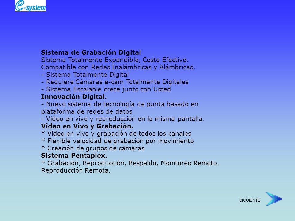 e-SYSTEM. Incluye NVR, 16 e-camaras, 4 e-hubs...............$11,499.00 Dls. SIGUIENTE