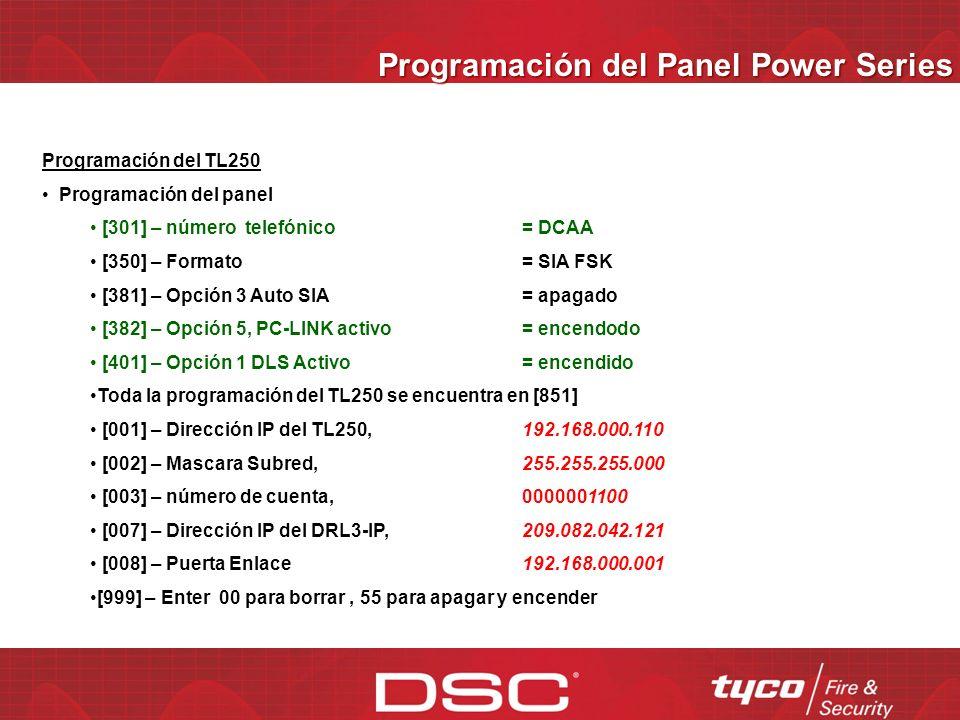 Programación vía Teclado (Panel) ¿Qué necesitamos? Dirección IP Dinámica Dirección IP del TL250 Máscara Subred Dirección IP de la Puerta de Enlace Dir
