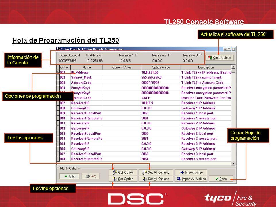 TL250 Console Software Entre número de cuenta para TL250 Encriptación puede ser generada manualmente o automáticamente Dirección IP de la receptora Di