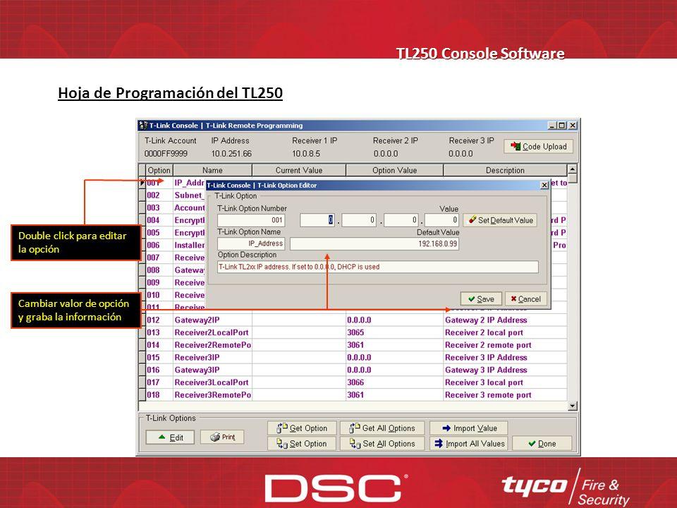 TL250 Console Software Opciones de programación Lee las opciones Escribe opciones Cerrar Hoja de programación Hoja de Programación del TL250 Actualiza