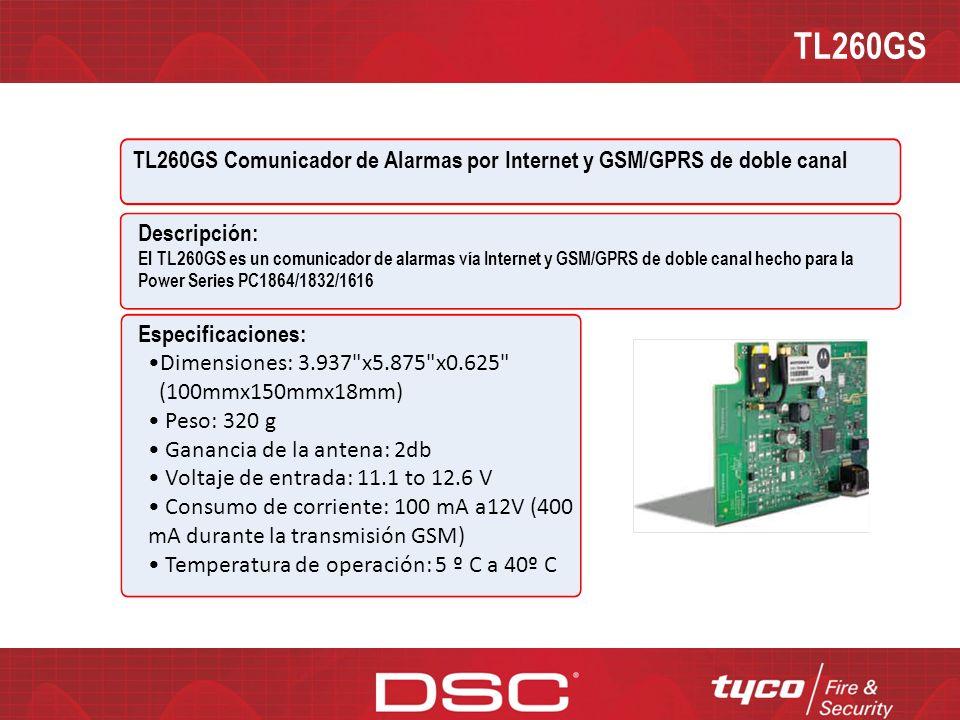 GS2060 GS2060 GSM/GPRS Comunicador de Alarmas Inalámbrico Receptoras Compatibles: Sur-Gard System I: versión 1.10 y superior Sur-Gard System II: versión 2.00 y superior Sur-Gard SG-DRL3-IP: version 2.20 y superior (para Sur-Gard System III) Panels de control compatibles y gabinetes Panel de Control: Power Series PC1864/1832/1616 versión 4.1 y superior Gabinete: PC5003C y PC4050C Modelos y Accessorios: GS2060GS-USA: Para el Mercado USA con SIM card de AT&T GS2060GS-CDN: Para el Mercado canadiense con SIM card de Roger GS-15ANTQ: Antenna Extension Kits with 15 feet cable GS-25ANTQ: Antenna Extension Kits with 25 feet cable GS-50ANTQ: Antenna Extension Kits with 50 feet cable