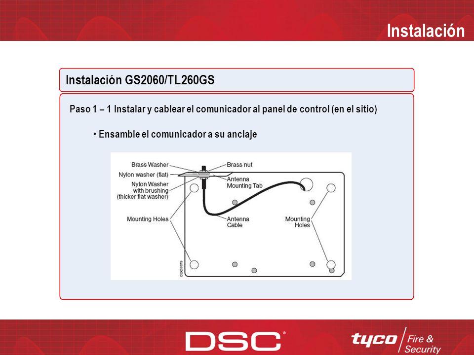 Instalación Instalación GS2060/TL260GS ANTES DE COMENZAR Contar con lo siguiente antes de comenzar: Panel de control PC1864/1832/1616 Con batería de respaldo Arnés de conexión de la batería Teclado PK5500 Destornillador