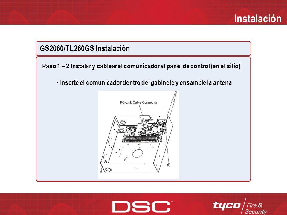 Instalación Instalación GS2060/TL260GS Paso 1 – 1 Instalar y cablear el comunicador al panel de control (en el sitio) Ensamble el comunicador a su anc