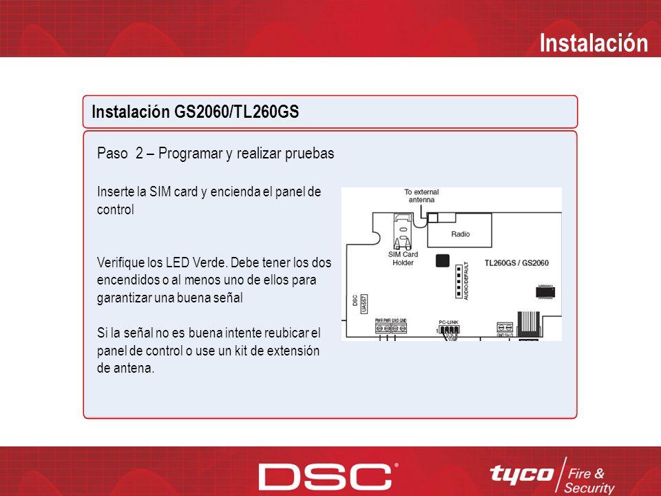 Instalación Instalación GS2060/TL260GS Paso 1 – 3 Instalar y cablear el comunicador al panel de control (en el sitio) Cablée el comunicador al panel de control Cable conector PC-LINK Panel de control: El cable rojo va a la derecha y el negro va a la izquierda.