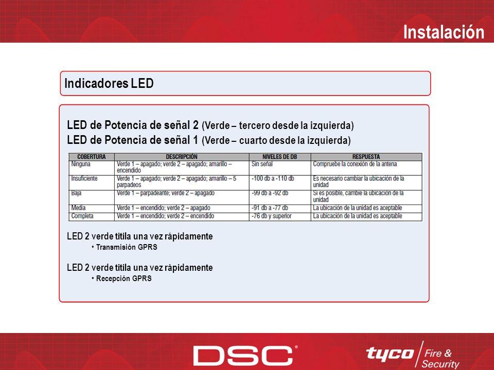 Instalación Indicadores LED LED de estado de conexión de Red (Rojo – Segundo de la izquierda) LED Apagado sin fallas de red LED Encendido El cable de red no está conectado Falla de DHCP Falló en conseguir una IP de la red GPRS La conexión GPRS se restauró LED titila rápidamente una vez Transmisión Ethernet LED titila rápidamente 2 veces Recepción Ethernet