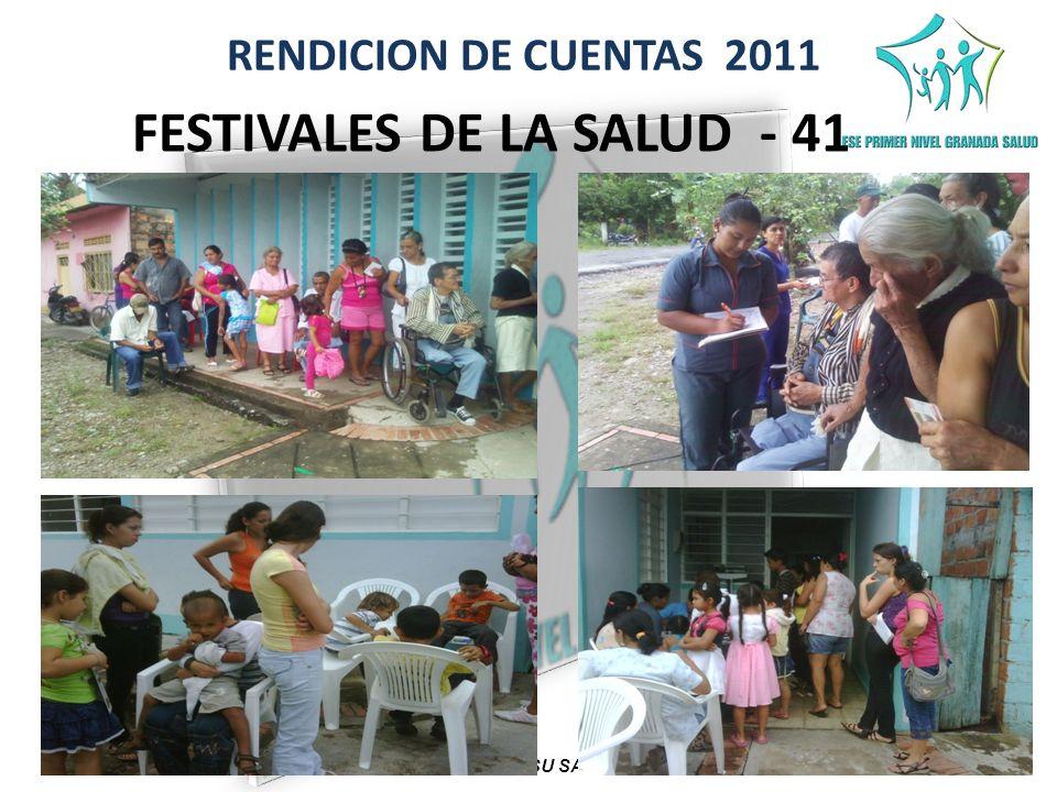 RENDICION DE CUENTAS 2011 COMPROMETIDOS CON SU SALUD Y BIENESTAR FESTIVALES DE LA SALUD - 41